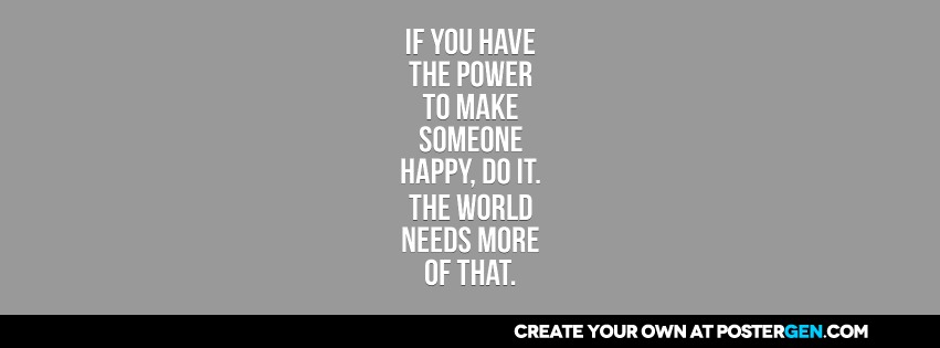 If You Have the Power to Make Someone Happy